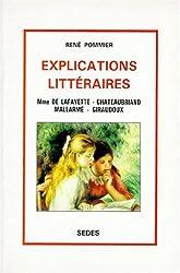 Explications litteraires : Mme de la Fayette, Chateaubriand, Mallarmé, Giraudoux