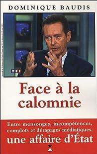 Face à la calomnie par Dominique Baudis