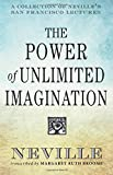 img - for The Power of Unlimited Imagination: A Collection of Neville's San Francisco Lectures book / textbook / text book