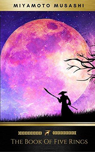 The Five Rings: Miyamoto Musashi's Art of -