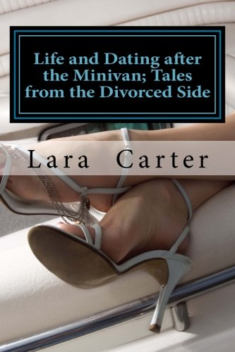 Download Life and Dating after the Minivan; Tales from the Divorced Side pdf