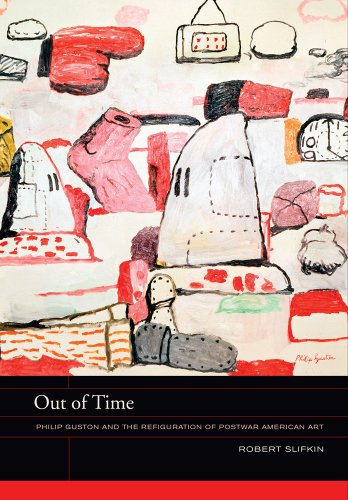 Out of Time: Philip Guston and the Refiguration of Postwar American Art (The Phillips Collection Book Prize Series)