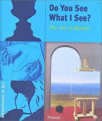 Do You See What I See?: The Art of Illusion (Adventures in Art (Prestel))
