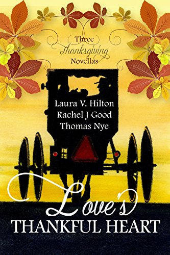 Love's Thankful Heart by [Celebrate Lit Publishing, Hilton, Laura V., Good, Rachel J., Nye, Thomas]