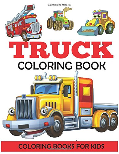 Truck Coloring Book Kids With Monster Trucks Fire Dump Garbage And More For Toddlers Preschoolers Ages 2 4