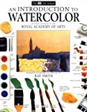 Introduction to Watercolor, Dorling Kindersley Publishing Staff and Ray Campbell Smith, 0789432919