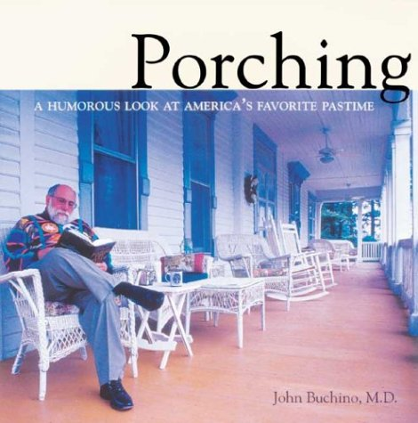 Download Porching: A Humorous Look at America's Favorite Pastime ebook