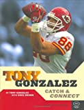 Tony Gonzalez, Tony Gonzalez and Greg Brown, 0963465082