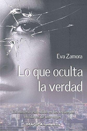 Lo que oculta la verdad (Imágica Romántica): Amazon.es: Zamora Zamora, Eva: Libros