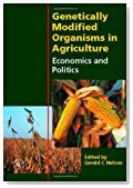 Genetically Modified Organisms in Agriculture: Economics and Politics by Gerald C. Nelson (2001-04-12)