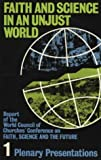 img - for Faith and Science in an Unjust World Vol 1: Vol I: Plenary Presentations book / textbook / text book