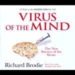 Virus of the Mind: The New Science of the Meme | Richard Brodie