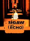 Sigaw (The Echo)