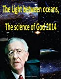 The Light Between Oceans,the Science of God 2014, Maurice Bucaille and Faisal Fahim, 1495449572