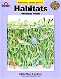 Habitats - Oceans and Ponds, Grades 1-3, Joy Evans and Jo Ellen Moore, 1557990921
