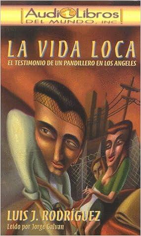 LA Vida Loca: El Testimonio De UN Pandillero En Los Angeles (Listen to Them) (Spanish Edition): Leido Por Jorge Galvan: 9781892603012: Amazon.com: Books