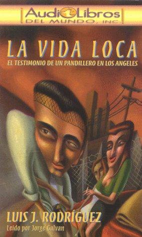 LA Vida Loca: El Testimonio De UN Pandillero En Los Angeles (Listen to Them) (Spanish Edition)