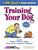 The Big Book of Simple Solutions for Training Your Dog, Kim Thornton, 1931993270
