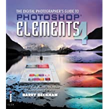 The Digital Photographer's Guide to Photoshop Elements 4 - ImproveYour Photos and Create Fantastic Special Effects