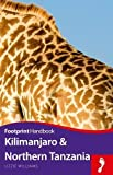 Kilimanjaro and Northern Tanzania Handbook (Footprint - Handbooks)