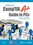 Complete CompTIA A+ Guide to PCs (6th Edition), Cheryl Schmidt, 0789749769