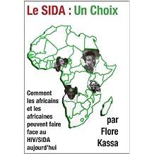 Le SIDA : Un choix (French Edition)