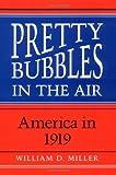 Pretty Bubbles in the Air: America in 1919
