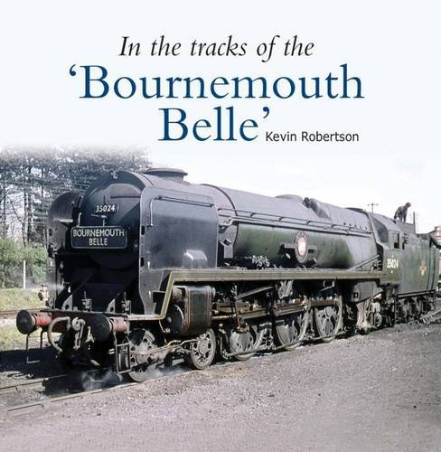 In the Tracks of the 'Bournemouth Belle': 3 PDF