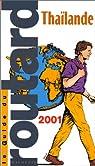 Guide du routard. Thaïlande. 2001 par Guide du Routard