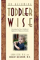 On Becoming Toddlerwise: From First Steps to Potty Training Paperback