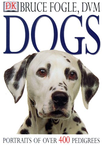 Dogs: Portraits of Over 400 Pedigrees