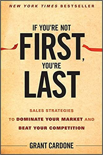 image for If You're Not First, You're Last: Sales Strategies to Dominate Your Market and Beat Your Competition