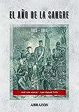 img - for El a o de la sangre. La guerra contra el Paraguay 1865 -1866 book / textbook / text book