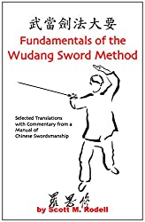 Fundamentals of the Wudang Sword Method - Selected Translations with Commentary from a Manual of Chinese Swordsmanship