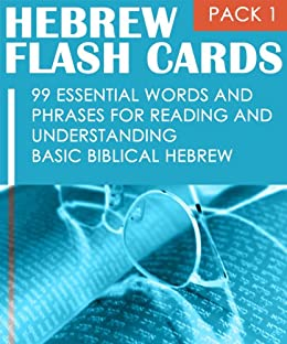 Hebrew Flash Cards: 99 Essential Words And Phrases For Reading And Understanding Basic Biblical Hebrew (PACK 1) by [Shani, Eti]
