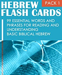 Hebrew Flash Cards: 99 Essential Words And Phrases For Reading And Understanding Basic Biblical Hebrew (PACK 1) (English Edition)