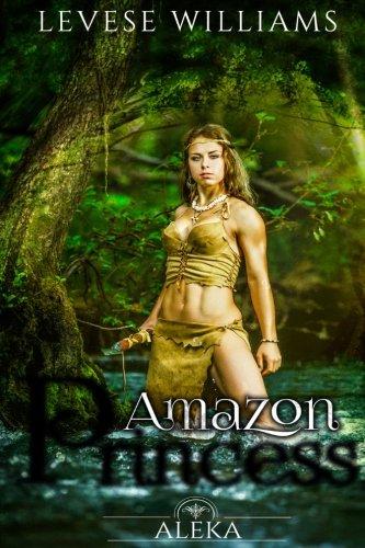 Amazon Princess: Aleka (Amazon Warrior Chronicles) (Volume 1) PDF