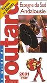 Guide du routard. Espagne du Sud, Andalousie. 2001-2002 par Guide du Routard