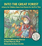 img - for Into the Great Forest: A Story for Children Away from Parents for the 1st Time book / textbook / text book