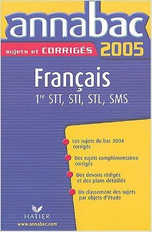 Français 1e séries technologiques STT, STI, STL, SMS: 9782218747861: Amazon.com: Books
