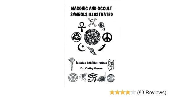 Masonic Occult Symbols Illustrated Cathy Burns 9781891117121