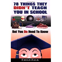78 Things They Didn't Teach You in School: But You Do Kneed to Know