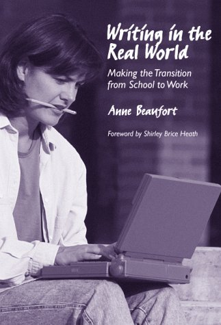 Writing in the Real World: Making the Transition from School to Work (Language & Literacy Series)