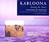 Kabloona: Among the Inuit
