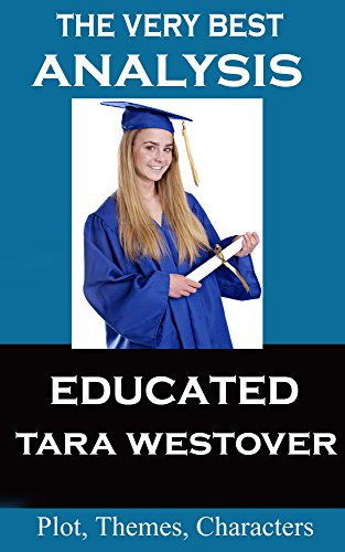 Analysis - Educated by Tara Westover - Very Best Study Guide