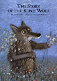 img - for The Story of the Kind Wolf book / textbook / text book