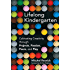 Lifelong Kindergarten: Cultivating Creativity through Projects, Passion, Peers, and Play (MIT Press)