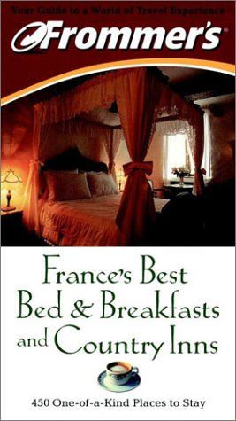 Frommer's France's Best Bed & Breakfasts and Country Inns (Frommer's France's Best Bed &...