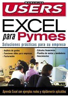 Microsoft Excel para PyMEs: Manuales Users, en Espanol / in Spanish (Manuales Users