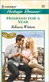 Husband For A Year (To Have And To Hold) (Romance, 3665)